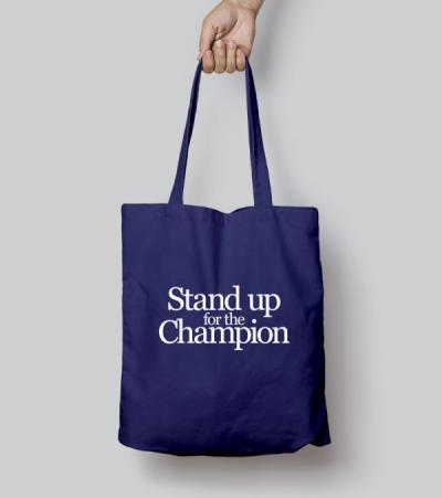 Stand up for the Champion